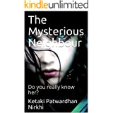 The Mysterious Neighbour: Do you really know her?