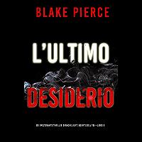 L'ultimo desiderio (Un emozionante thriller di Rachel Gift, Agente dell'FBI — Libro 1)