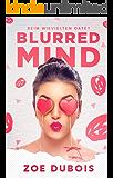 Blurred Mind: Beim wievielten Date?