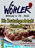 Wöhlers 30.Fall: Die Zwetschgendatschi Connection (Wöhlers Fälle)