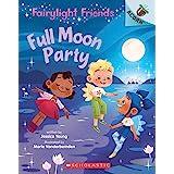 Full Moon Party: An Acorn Book (Fairylight Friends #3)