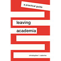 Leaving Academia: A Practical Guide (Skills for Scholars) (English Edition)