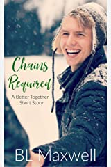 Chains Required: A Better Together Short Story Kindle Edition