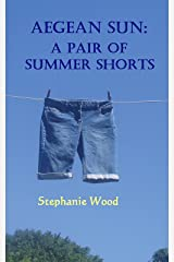 Aegean Sun: A Pair of Summer Shorts Kindle Edition