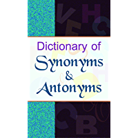 Dictionary of Synonyms & Antonyms: Very Useful for Students, Authors