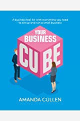 Your Business Cube: A business tool kit with everything you need to set up and run a small business Kindle Edition