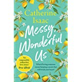 Messy, Wonderful Us: the most uplifting feelgood escapist novel you'll read this year (201 POCHE) (English Edition)