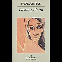 La buena letra (Narrativas hispánicas) (Spanish Edition)