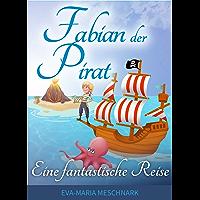 Fabian der Pirat: Eine fantastische Reise