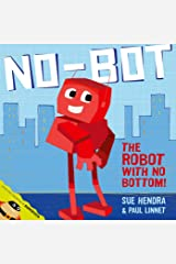 No-Bot, the Robot with No Bottom Paperback