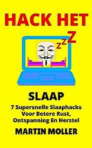 Hack Het (Slaap): 7 Super vinnige slaapplekke vir beter rus, ontspanning en herstel (1 Book 2)