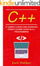 C++: 21 Sample Codes and Advanced Crash Course Guide in C++ Programming