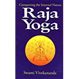 Raja-Yoga or Conquering the Internal Nature