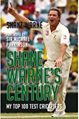 Shane Warne's Century: My Top 100 Test Cricketers Kindle Edition
