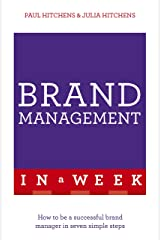 Brand Management In A Week: How To Be A Successful Brand Manager In Seven Simple Steps Kindle Edition