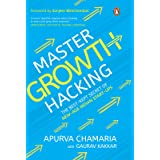 Master Growth Hacking: The Best-Kept Secret of New-Age Indian Start-ups