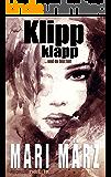KLIPP KLAPP ... und du bist tot! (Rache Trilogie 1)