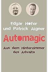 Automagic: Aus dem Hinterzimmer des Advaita Kindle Ausgabe