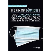 Big Pharma démasqué ! De la chloroquine aux vaccins, la face noire de notre système de santé