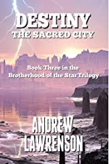 Destiny: The Sacred City (Brotherhood of the Star Book 3) Kindle Edition