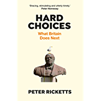 Hard Choices: What Britain Does Next (English Edition)