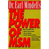 Dr. Earl Mindell's the Power of Msm: Harnessing the Healing Powers of MSM