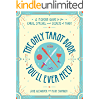 The Only Tarot Book You'll Ever Need: A Modern Guide to the Cards, Spreads, and Secrets of Tarot (English Edition)