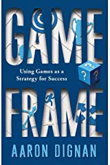 Game Frame: Using Games as a Strategy for Success Paperback