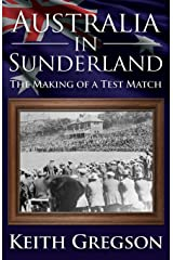 Australia in Sunderland: The Making of a Test Match Paperback