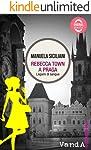 Rebecca Town a Praga: Legami di sangue