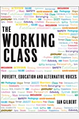 The Working Class: Poverty, education and alternative voices Paperback