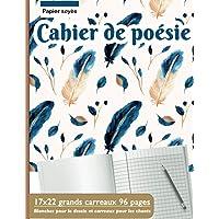 Cahier de poésie : 17x22 grands carreaux 96 pages | Blanches pour le dessin et carreaux pour les chants | Papier seyès…