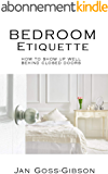 Bedroom Etiquette: How to Show Up Well Behind Closed Doors (English Edition)