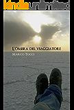 L'ombra del viaggiatore: La strada delle Meraviglie (Italian Edition)