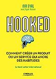 Hooked : comment créer un produit ou un service qui ancre des habitudes: Le best-seller international (EYROLLES)