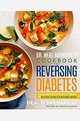 Dr. Neal Barnard's Cookbook for Reversing Diabetes: 150 Recipes Scientifically Proven to Reverse Diabetes Without Drugs Gebundene Ausgabe