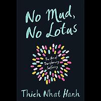 No Mud, No Lotus: The Art of Transforming Suffering (English Edition)