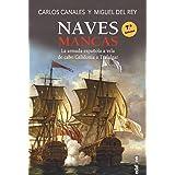 Naves Mancas: La armada española a vela, de Cabo Celidonia a Trafalgar (Crónicas de la Historia)