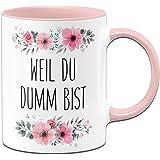 Tassenbrennerei Tasse mit Spruch Weil Du Dumm bist - Kaffeetasse lustig Bürotasse - Spülmaschinenfest (Rosa)