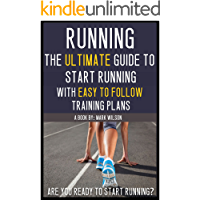 Running: The ultimate guide to start running with easy to follow training plans for beginners (running for beginners…