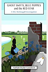 Ghost Swifts, Blue Poppies and the Red Star (Mrs McDougall Investigates Book 1) Kindle Edition