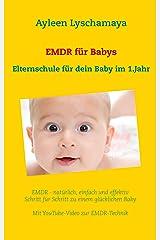 EMDR für Babys: Elternschule für dein Baby im 1.Lebensjahr Kindle Ausgabe