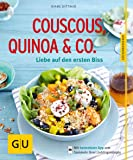 Couscous, Quinoa & Co.: Liebe auf den ersten Biss