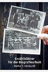 Erzählblätter für die Biografiearbeit: Reihe 1: Herkunft Taschenbuch