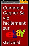 Comment Gagner Sa vie facilement sur eBay