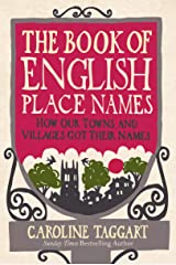 The Book of English Place Names: How Our Towns and Villages Got Their Names Hardcover
