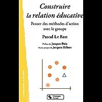 Construire la relation éducative (Comprendre la société)