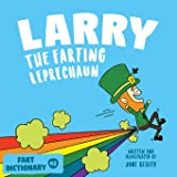 Larry The Farting Leprechaun: A Funny Read Aloud Picture Book For Kids And Adults About Leprechaun Farts and Toots for St. Pa