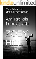 Am Tag, als Lenny starb: Mein Leben mit einem Psychopathen