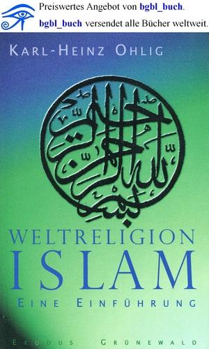 Weltreligion Islam: Eine Einführung